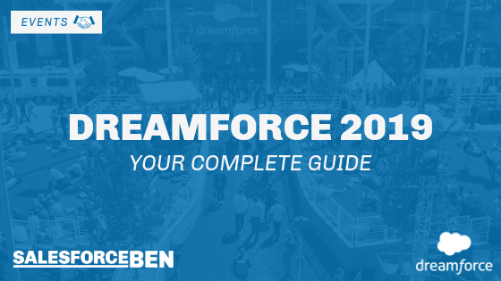 Dreamforce 2019 - Your Complete Guide